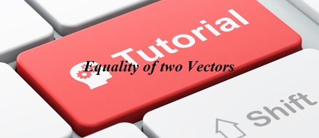 Equality of two Vectors